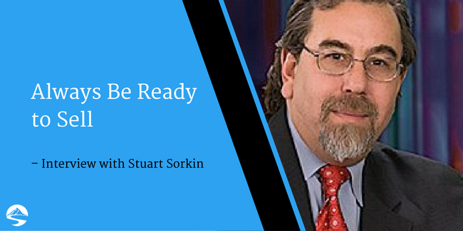 Always Be Ready to Sell – Interview with Stuart Sorkin