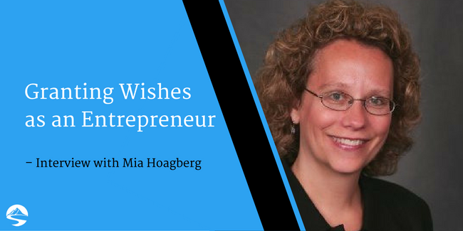 Granting Wishes as an Entrepreneur – Interview with Mia Hoagberg