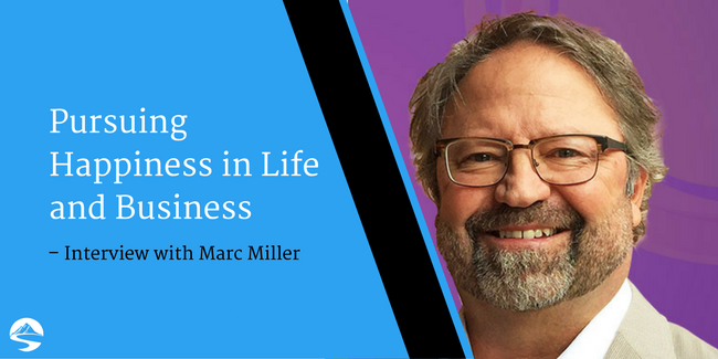 Pursuing Happiness in Life and Business – Interview with Marc Miller