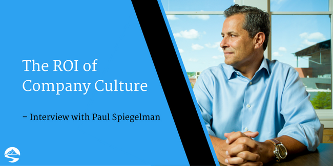 The ROI of Company Culture – Interview with Paul Spiegelman
