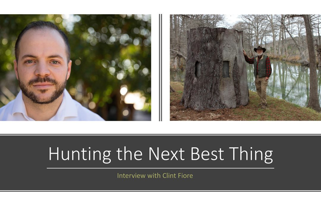 Hunting the Next Best Thing – Interview with Clint Fiore
