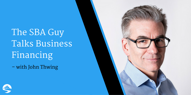 The SBA Guy Talks Business Financing - Interview with John Thwing