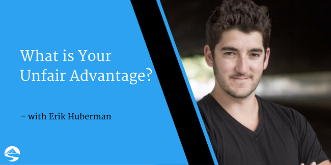 What is Your Unfair Advantage? – Interview with Erik Huberman